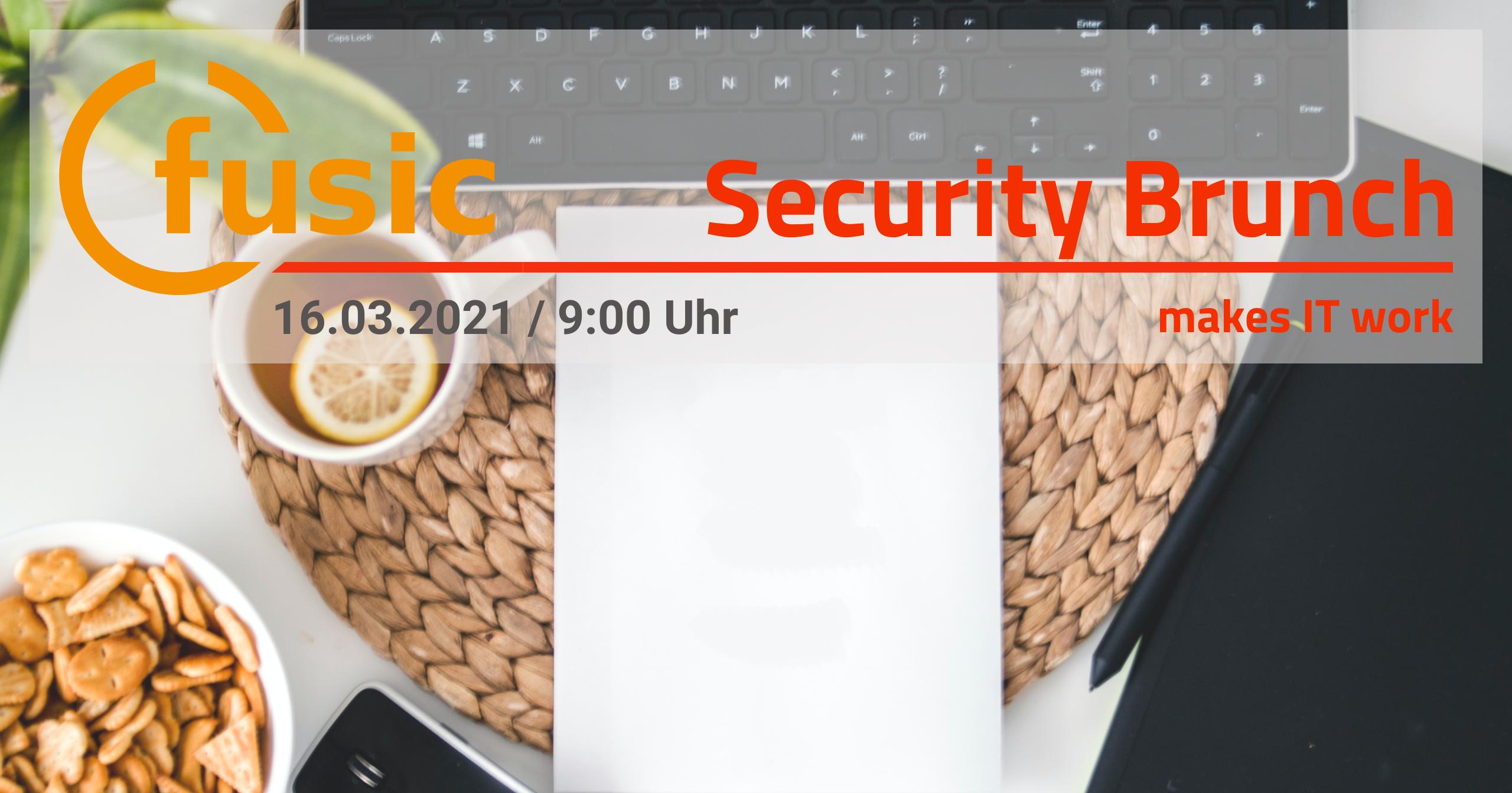 Security Brunch am 16.03.2021 um 9 Uhr