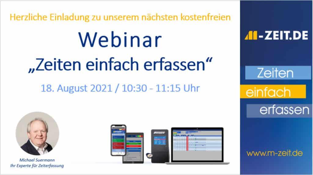 Webinar Zeiten einfach erfassen - moderne Zeiterfassung am 18. August 2021 von 10:30 - 11:15 Uhr. Anmeldung über: https://www.m-zeit.de/zeiten-einfach-erfassen/